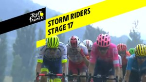 Storm Riders - Étape 17 / Stage 17 - Tour de France 2019