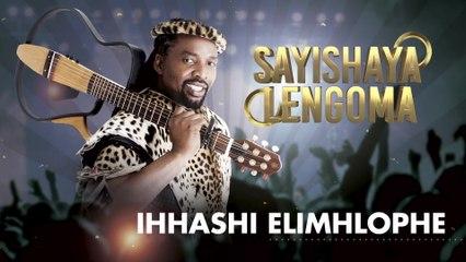 Ihhashi Elimhlophe - Sayishaya Lengoma