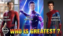 Who Is Greatest Spider-Man? [Peter Parker] Tobey Maguire, Andrew Garfield or Tom Holland