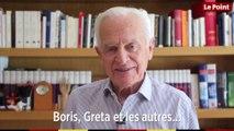 Philippe Labro : « Boris, Greta et les autres...»