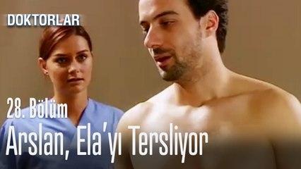 Arslan, Ela'yı tersliyor - Doktorlar 28. Bölüm