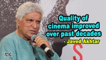 Quality of cinema improved over past decades: Javed Akhtar