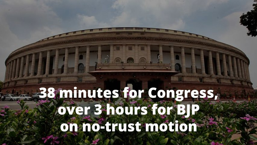Congress given 38 minutes, BJP gets over 3 hours to speak on the no-confidence motion