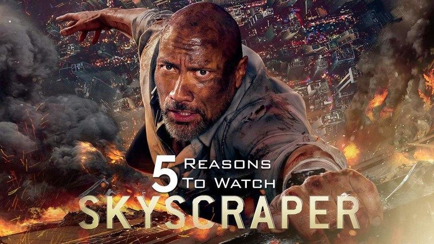5 Reasons To Watch Skyscraper
