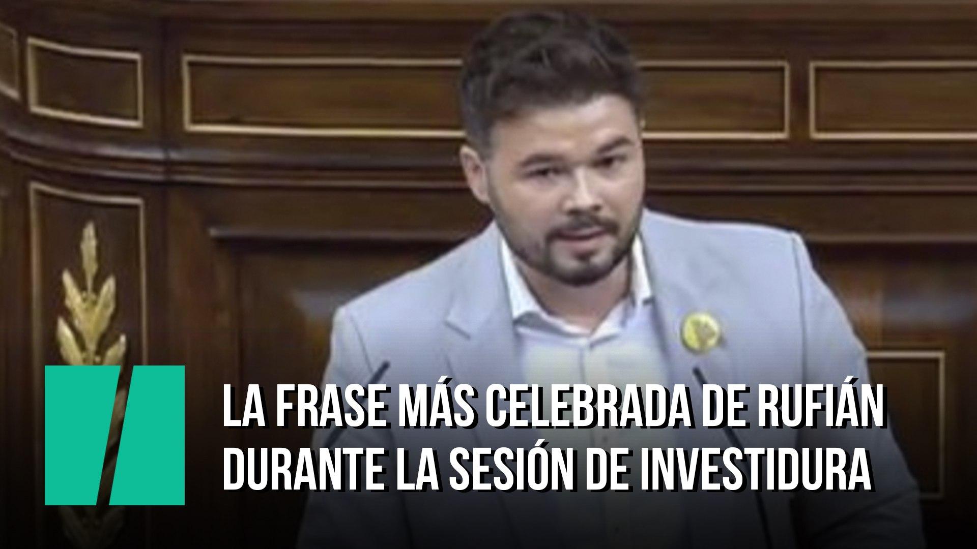 La Frase Más Celebrada De Rufián En La Sesión De Investidura