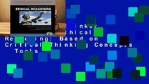 R.E.A.D The Thinker s Guide to Ethical Reasoning: Based on Critical Thinking Concepts   Tools