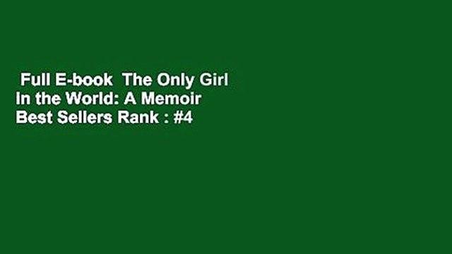 Full E-book  The Only Girl in the World: A Memoir  Best Sellers Rank : #4