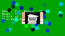 About For Books  White Rage: The Unspoken Truth of Our Racial Divide  Review