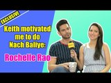 Keith motivated me to do Nach Baliye: Rochelle Rao