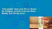 Full version  One Love (Music Books for Children, African American Baby Books, Bob Marley Book