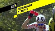 Breakaway   - Étape 18 / Stage 18 - Tour de France 2019