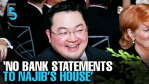 EVENING 5: 'No bank statements to Najib's house'