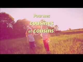 Chers cousins/cousines, ceci est pour vous !