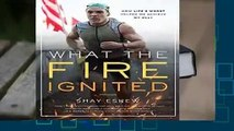 Full version  What the Fire Ignited: How Life s Worst Helped Me Achieve My Best  Best Sellers