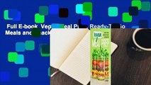 Full E-book  Vegan Meal Prep: Ready-To-Go Meals and Snacks for Healthy Plant-Based Eating