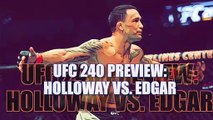 UFC 240 Preview: Holloway vs. Edgar