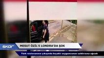 Mesut Özil hayatının şokunu yaşadı!