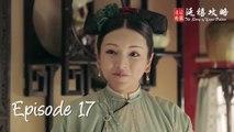 Story of Yanxi Palace - Épisode 17 (VOSTFR)