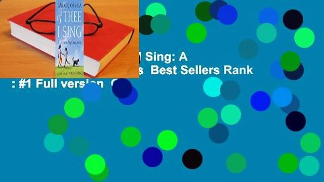Full version  Of Thee I Sing: A Letter to My Daughters  Best Sellers Rank : #1 Full version  Of