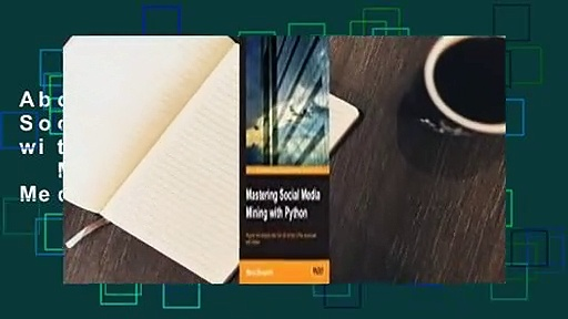 About For Books  Mastering Social Media Mining with Python  For Kindle   Mastering Social Media