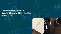 Full version  Salt: A World History  Best Sellers Rank : #1