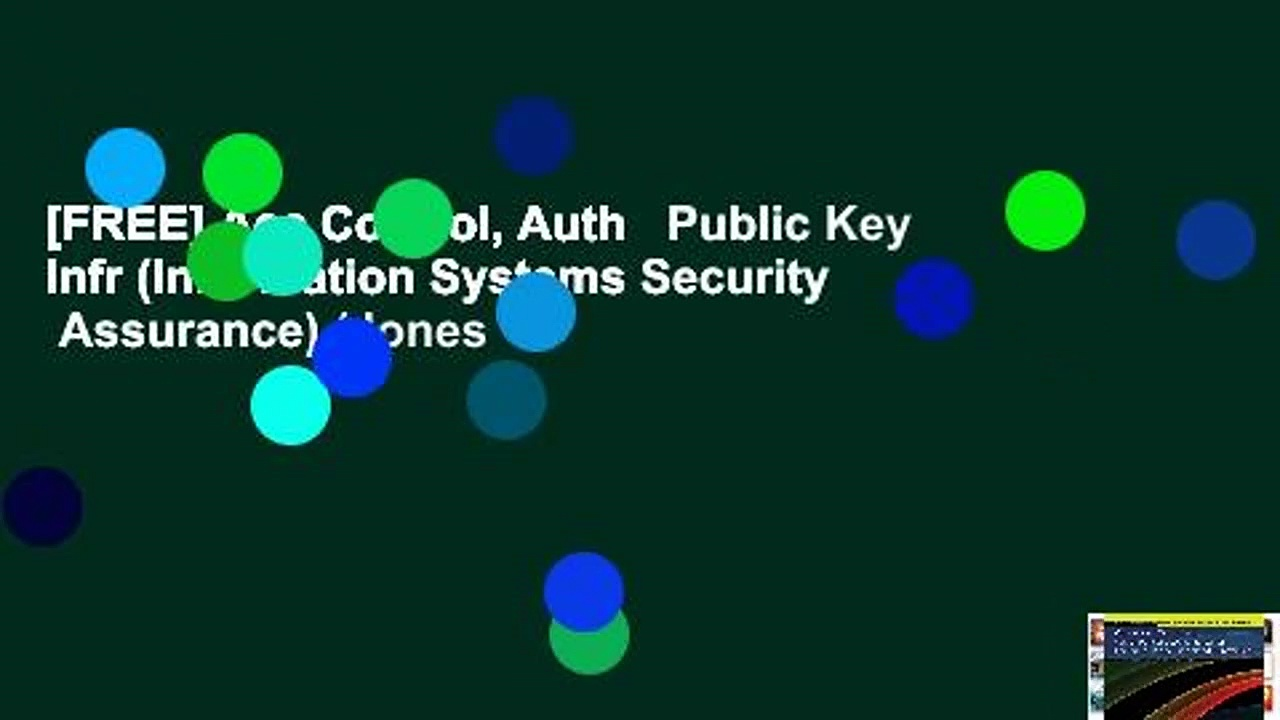 [FREE] Acc Control, Auth   Public Key Infr (Information Systems Security   Assurance) (Jones