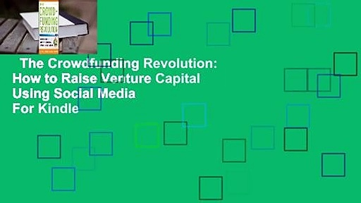 The Crowdfunding Revolution: How to Raise Venture Capital Using Social Media  For Kindle