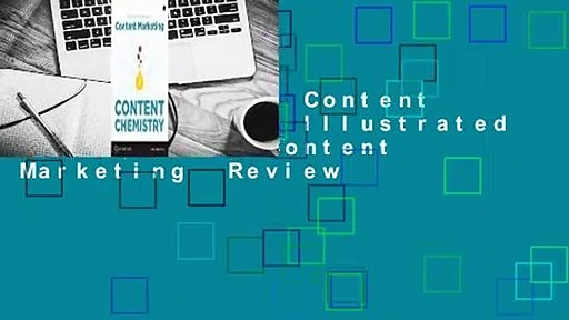 Full version  Content Chemistry: The Illustrated Handbook for Content Marketing  Review