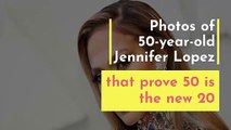 Photos of 50-year-old Jennifer Lopez that prove 50 is the new 20
