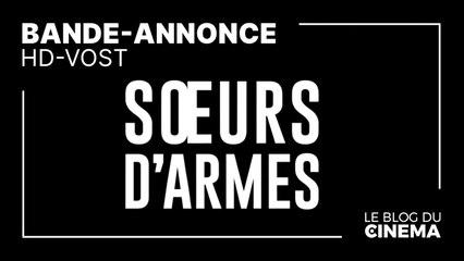 SŒURS D'ARMES : bande-annonce [HD-VOST]