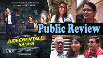 Public Review | Judgementall Hai Kya |  Kangana and Rajkummar's face-off