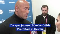 Dwayne Johnson Stands With Protestors In Hawaii