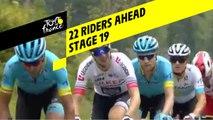 22 coureurs devant / 22 riders ahead - Étape 19 / Stage 19 - Tour de France 2019