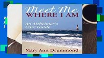 About For Books  Meet Me Where I Am: An Alzheimer s Care Guide  Best Sellers Rank : #4