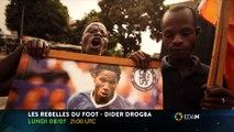 Les rebelles du foot- Didier drogba