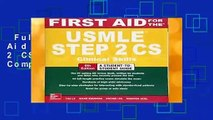 Full E-book  First Aid for the USMLE Step 2 CS, Sixth Edition Complete