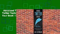 Advanced Twitter Strategies For Authors: Twitter Techniques To Help You Sell Your Book - In