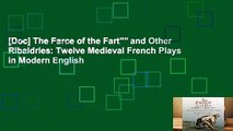 "[Doc] The Farce of the Fart"""" and Other Ribaldries: Twelve Medieval French Plays in Modern English"