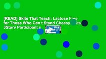 [READ] Skits That Teach: Lactose Free for Those Who Can t Stand Cheesy Skits: 3Story Participant s
