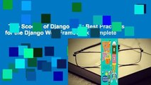 Two Scoops of Django 1.11: Best Practices for the Django Web Framework Complete