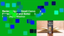 Review  Big Art, Small Canvas: Paint Easier, Faster and Better with Small Oils - Joyce Washor