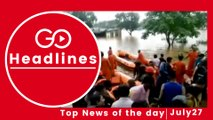 Top News Headlines of the Hour (27 July, 2:30 PM)