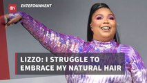 Lizzo And Her Hair Struggles