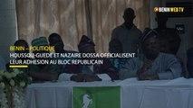 Bénin : Patrice Houssou-Guèdè et Nazaire Dossa officialisent leur adhésion au Bloc Républicain