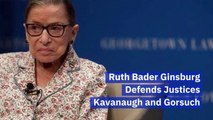 Ruth Bader Ginsburg Defends Other Justices