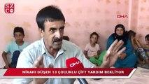 13 çocuklu çiftin nikahı düştü