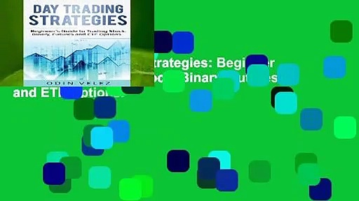 [FREE] Day Trading Strategies: Beginner s Guide to Trading Stock, Binary, Futures, and ETF Options.