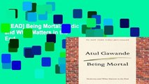 [READ] Being Mortal: Medicine and What Matters in the End