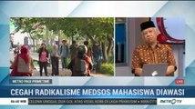 Cegah Radikalisme, Medsos Mahasiwa Diawasi (2)