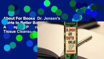 About For Books  Dr. Jensen's Guide to Better Bowel Care: A Complete Program for Tissue Cleansing
